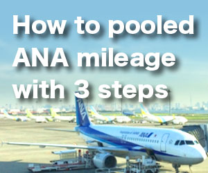 How to pooled ANA mile Introduction with 3 simple steps